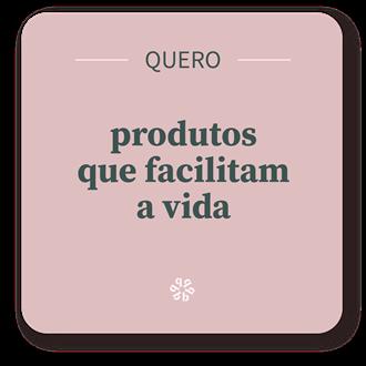 3. produtos que facilitam a vida